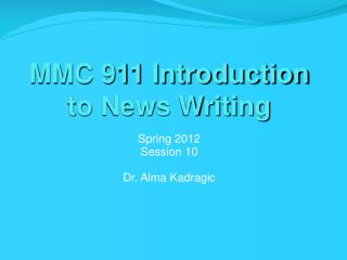 MMC 911 Introduction to News Writing