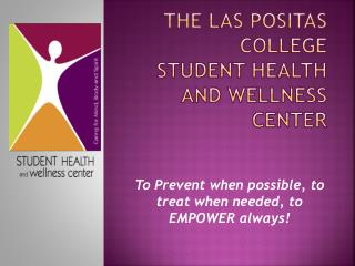 The Las  Positas  College  Student Health and Wellness Center