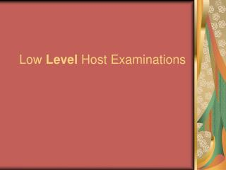 Low  Level  Host Examinations