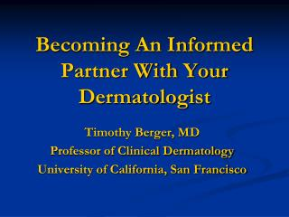Becoming An Informed Partner With Your Dermatologist