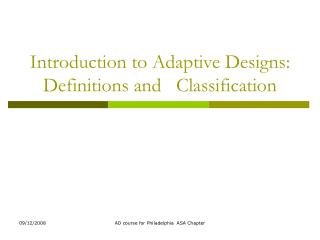 Introduction to Adaptive Designs: Definitions and   Classification
