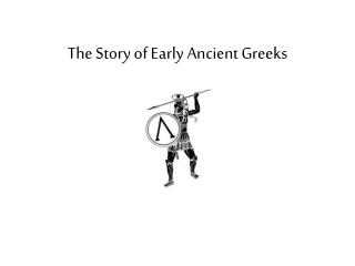 The Story of Early Ancient Greeks