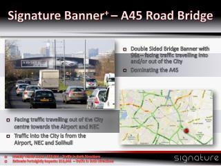 Signature Banner + – A45 Road Bridge