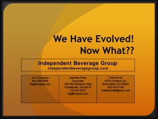 We Have Evolved! Now What??