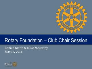 Rotary  Foundation – Club Chair Session