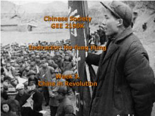 Chinese Society GEE 2190K Instructor: Ho-fung Hung Week 3. China in Revolution