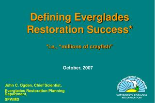 "Defining Everglades Restoration Success* *i.e., ""millions of crayfish"""
