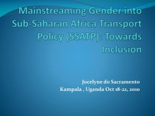 Mainstreaming Gender into Sub-Saharan Africa Transport Policy (SSATP): Towards Inclusion