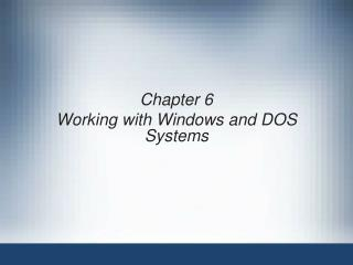 Chapter 6 Working with Windows and DOS Systems