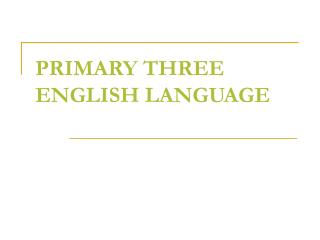 PRIMARY THREE ENGLISH LANGUAGE