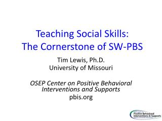 Teaching Social Skills:  The Cornerstone of SW-PBS