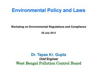 Dr. Tapas Kr. Gupta Chief Engineer West Bengal Pollution Control Board