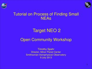 Tutorial on Process of Finding Small NEAs Target NEO 2  Open Community Workshop