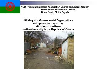 NGO  Presentation : Roma  Association  Zagreb and Zagreb County