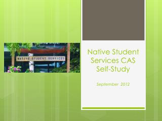 Native Student Services CAS Self-Study September  2012