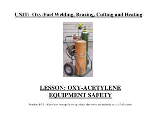 UNIT:  Oxy-Fuel Welding, Brazing, Cutting and Heating