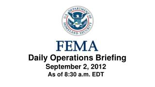 Daily Operations Briefing September 2,  2012 As of 8:30 a.m. EDT
