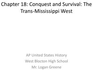 Chapter 18: Conquest and Survival: The Trans-Mississippi West