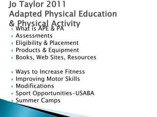 Jo Taylor 2011	 Adapted Physical Education & Physical Activity