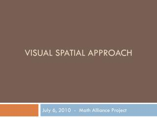 VISUAL SPATIAL APPROACH