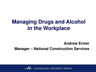 Managing Drugs and Alcohol  in the Workplace