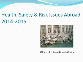 Health, Safety & Risk Issues Abroad 2014-2015