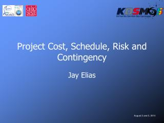 Project Cost, Schedule, Risk and Contingency
