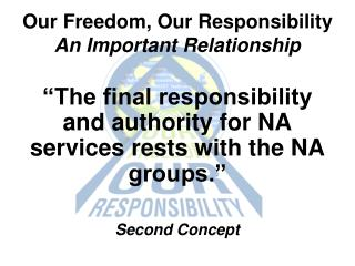 Our Freedom, Our Responsibility An Important Relationship