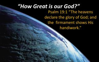"""How Great is our God?"""