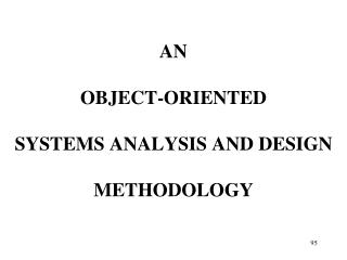 AN OBJECT-ORIENTED SYSTEMS ANALYSIS AND DESIGN METHODOLOGY