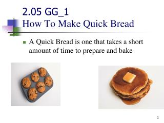 2.05 GG\_1 How To Make Quick Bread