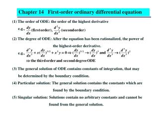 (1) The order of ODE: the order of the highest derivative       e.g.,