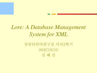 Lore: A Database Management System for XML