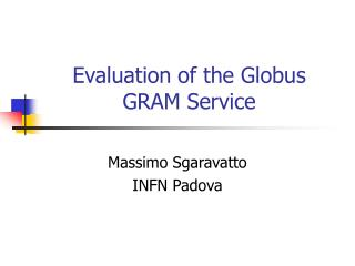 Evaluation of the Globus GRAM Service