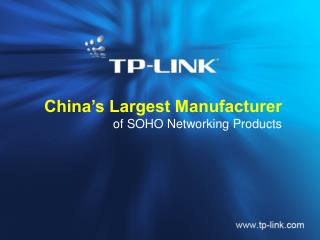 China's Largest Manufacturer of SOHO Networking Products