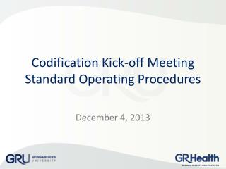 Codification Kick-off Meeting Standard Operating Procedures