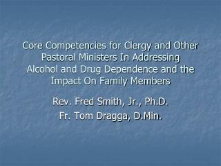 Core Competencies for Clergy and Other Pastoral Ministers In Addressing Alcohol and Drug Dependence and the Impact On Fa