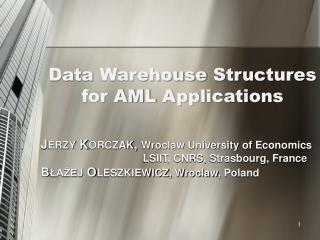 Data  Warehouse Structures for AML  Applications