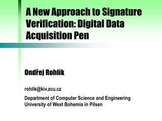 A New Approach to Signature Verification: Digital Data Acquisition Pen