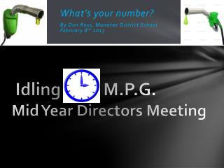 Idling           M.P.G. Mid Year Directors Meeting