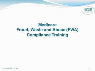 Medicare  Fraud, Waste and Abuse FWA Compliance Training