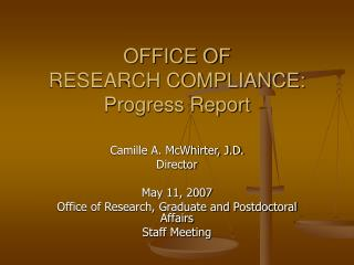 OFFICE OF  RESEARCH COMPLIANCE: Progress Report