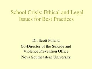 School Crisis: Ethical and Legal Issues for Best Practices