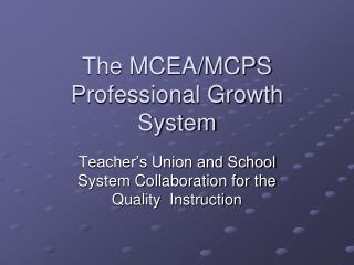 The MCEA/MCPS Professional Growth System