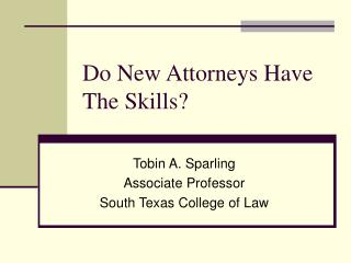Do New Attorneys Have The Skills?