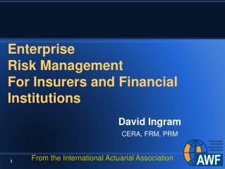 Enterprise Risk Management For Insurers and Financial Institutions