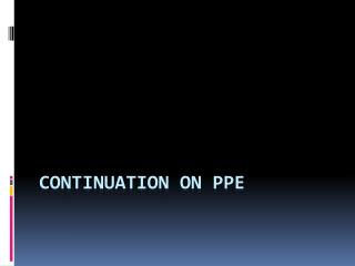 Continuation on PPE
