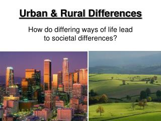 Urban & Rural Differences