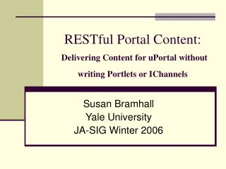RESTful Portal Content: Delivering Content for uPortal without writing Portlets or IChannels