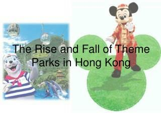 The Rise and Fall of Theme Parks in Hong Kong